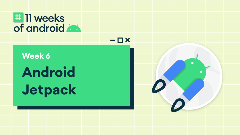 聚焦 Android 11: Jetpack