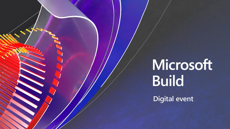 微软 Build 大会发布大量开发工具与服务!编码、协作、发布,如丝般顺滑