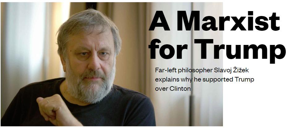 如何评论左派学者斯拉沃热 齐泽克支持唐纳德 特朗普