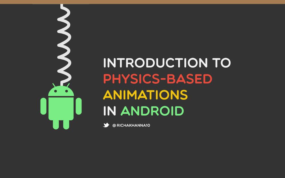 Android 中基于物理特性的动画简介