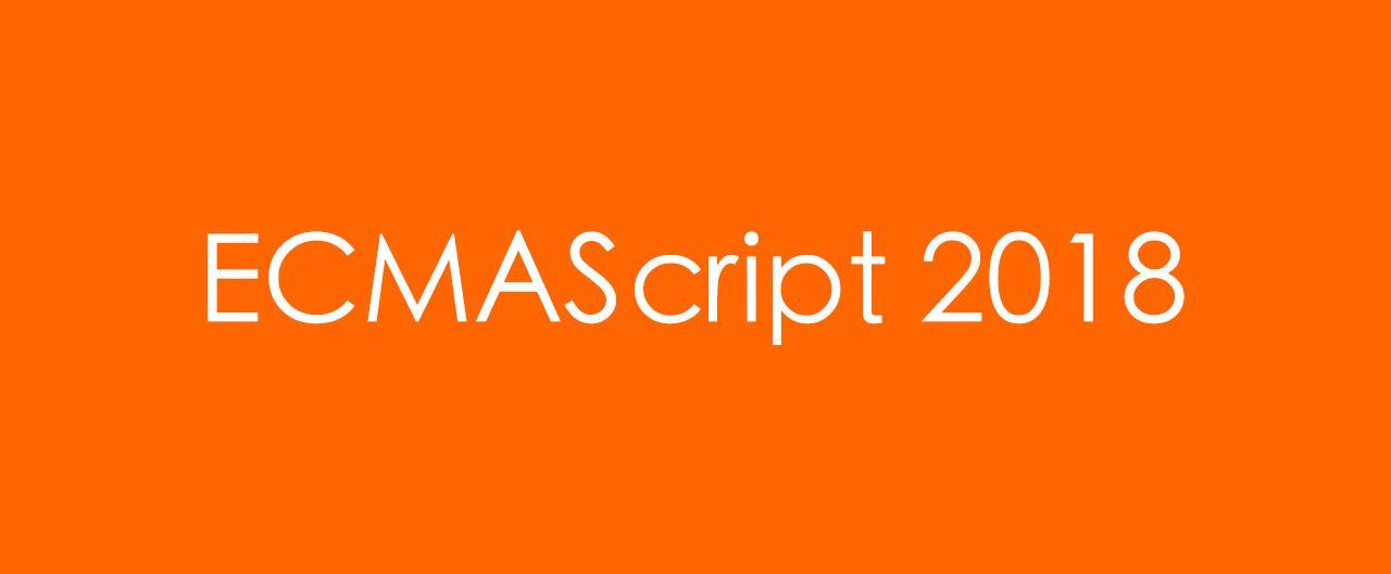 ECMAScript 2018 标准导读