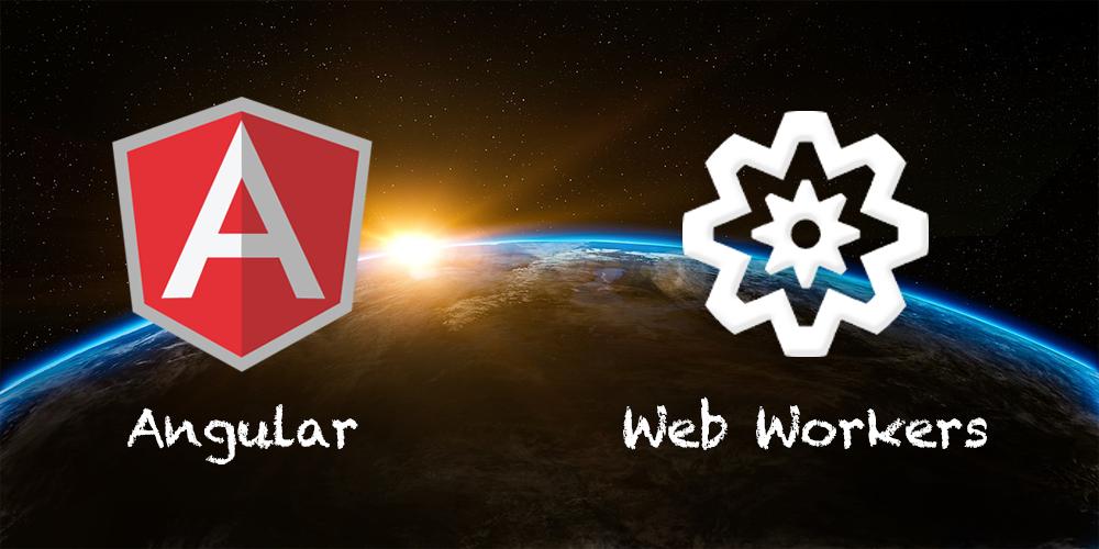 解密Angular WebWorker Renderer (一)
